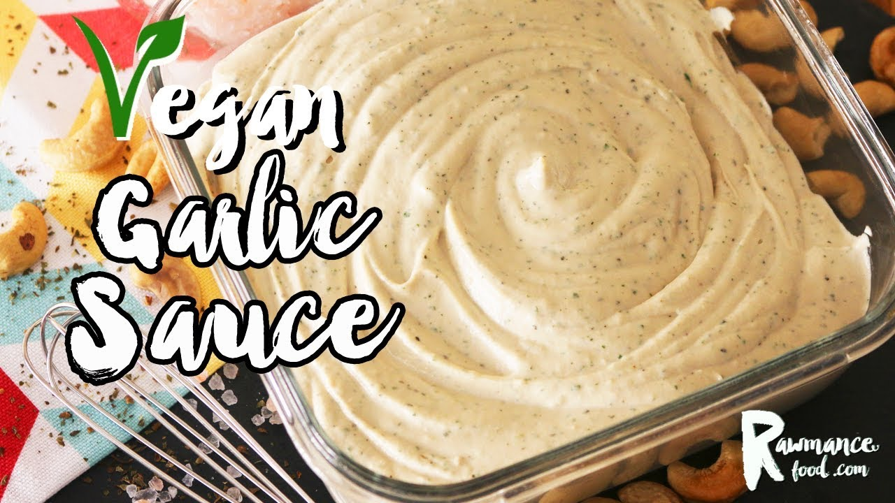 HOW TO MAKE VEGAN GARLIC SAUCE for Wraps, Nachos, Salads, etc.
