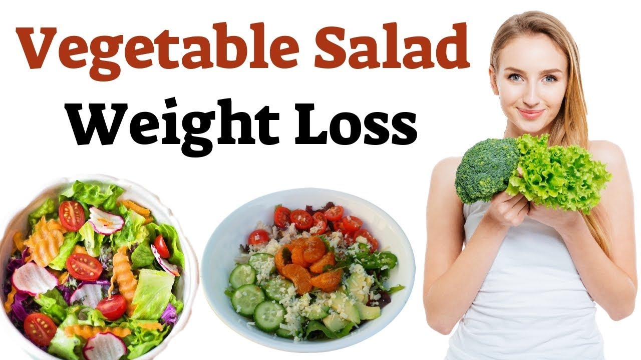 How to Use Vegetable Salad for Weight Loss – Vegetarian Salad Recipes for Weight Loss