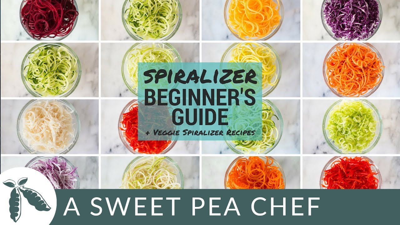 Spiralizer Beginner's Guide – Veggie Spiralizer Recipes | How To Spiralize | A Sweet Pea Chef