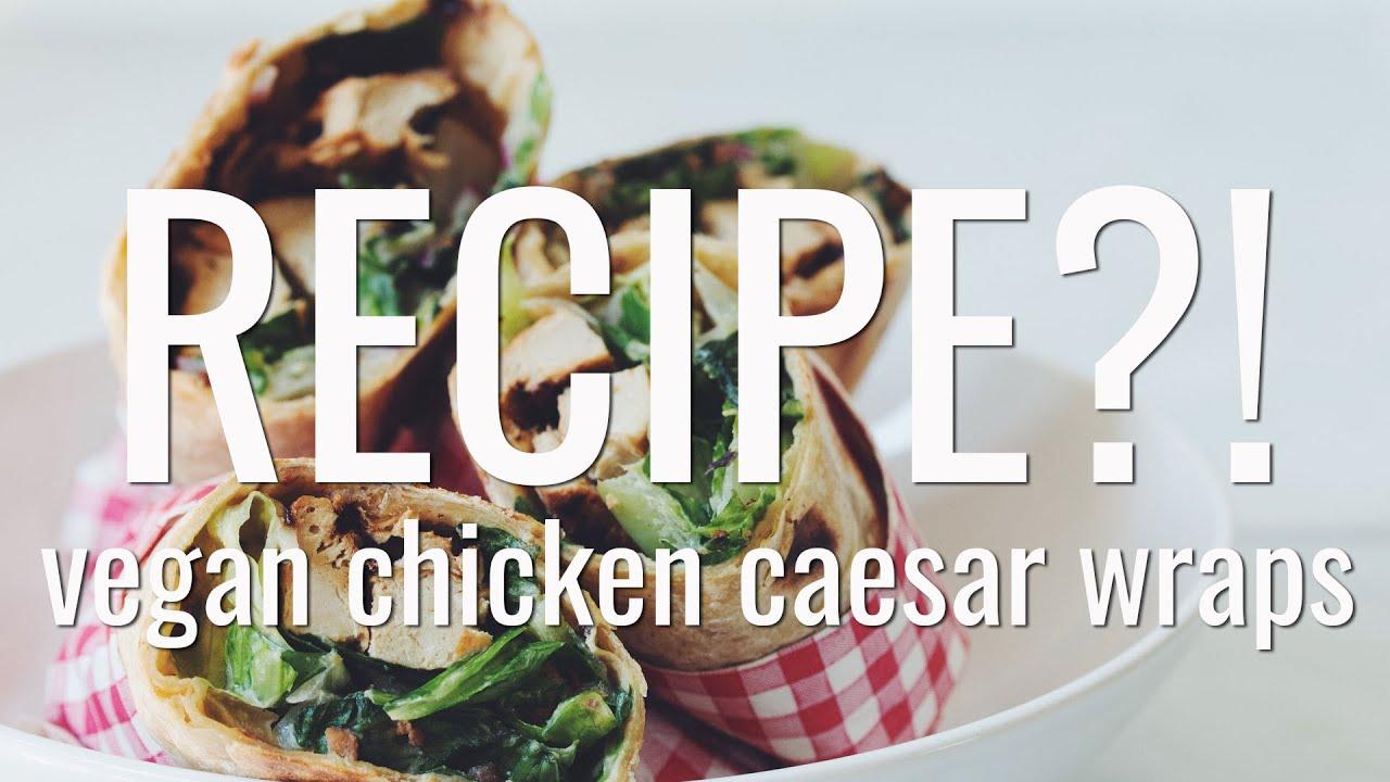 VEGAN CHICKEN CAESAR WRAPS | RECIPE?! EP #11 (hot for food)