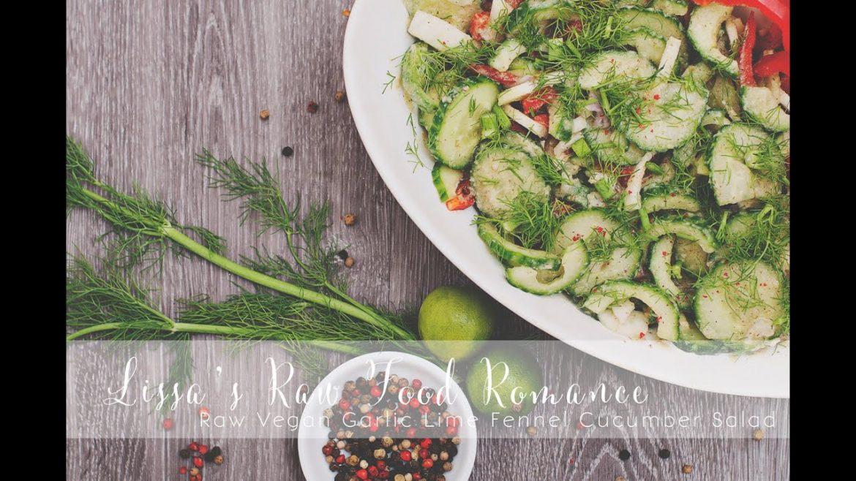 RECIPE: Raw Vegan Fresh Garlic Lime Cucumber Fennel Salad