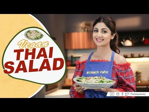 Vegan Thai Salad | Shilpa Shetty Kundra | Healthy Recipes | The Art of Loving Food