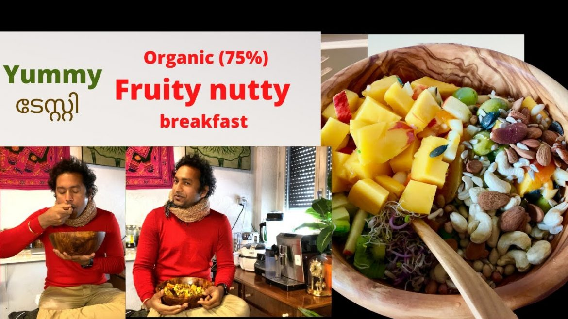 Healthy Fruity Nutty Salad| Ayurveda Vegetarian Breakfast | Indian Kerala Swiss tech travel eat Vlog