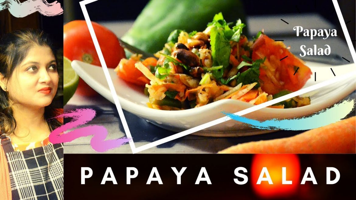 Thai Papaya Salad | A vegetarian healthy recipe makes our heart & mind blissful.!!