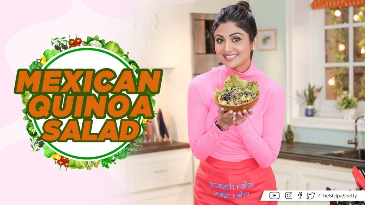 Mexican Quinoa Salad  | Shilpa Shetty Kundra | Healthy Recipes | The Art Of Loving Food